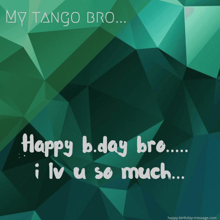 Happy bday bro lv u greeting card