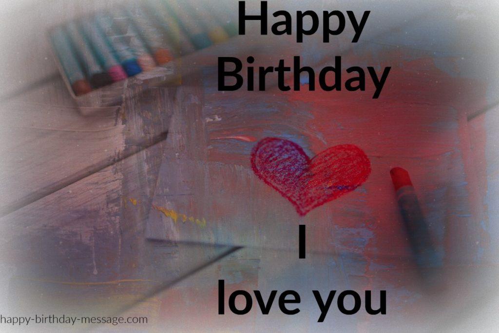 happy birthday wish, greetings ,I love you