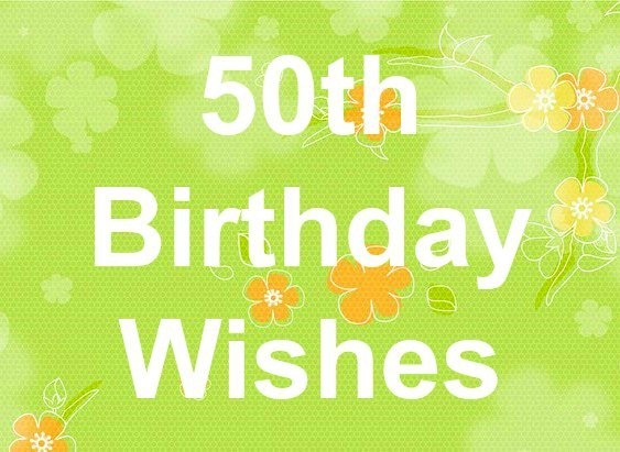 Nice and funny happy 50th birthday wishes messages happy 50th birthday wishes m4hsunfo